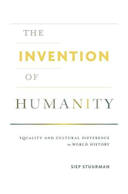 Stuurman, Siep. The Invention of Humanity: Equality and Cultural Difference in World History. Harvard University Press, 2017.
